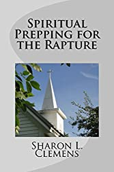 Spiritual Prepping for the Rapture