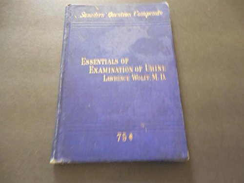 Essentials Of Examination Of Urine By Lawrence Wolff 1St Edit 1890 Hc