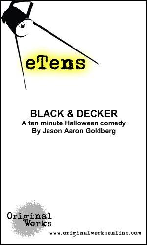 Black & Decker (a ten minute Halloween comedy) (eTens) -