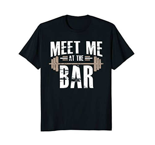 Meet Me At The Bar Funny Workout T-Shirt For Gym