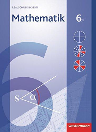 Mathematik - Ausgabe 2009 für Realschulen in Bayern: Schülerband 6