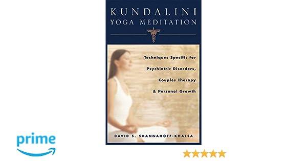 Kundalini Yoga Meditation: Techniques Specific for ...