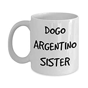 Dogo Argentino Sister Mug - White 11oz 15oz Ceramic Tea Coffee Cup - Perfect For Travel And Gifts 16