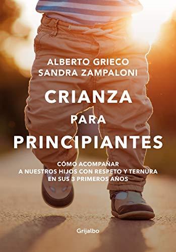 Amazon.com: Crianza para principiantes: Cómo acompañar a nuestros ...