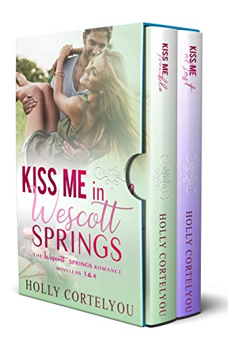 - Kiss Me in Wescott Springs: The Wescott Springs Sweet Romance Novellas