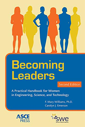 Becoming Leaders: A Practical Handbook for Women in Engineering, Science, and Technology (Asce Press)