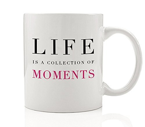 Life is a Collection of Moments Coffee Mug Gift Idea Cherish Precious Time Be Mindful & Aware for Friend Family Coworker New Mom Parents Grandmom 11oz Sentimental Ceramic Tea Cup by Digibuddha DM0126 Cherish Lifes