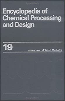Encyclopedia of Chemical Processing and Design: Volume 19 - Energy: Costing Thermal Electric Power Plants to Ethanol (Chemical Processing and Design Encyclopedia)