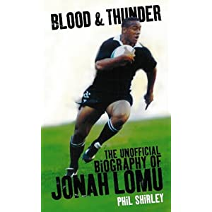 Blood & Thunder: The Unofficial Biography of Jonah Lomu