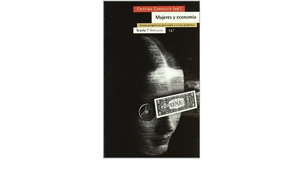 Mujeres y economía : nuevas perspectivas para viejos y nuevos problemas Antrazyt: Amazon.es: Cristina Carrasco Bengoa: Libros