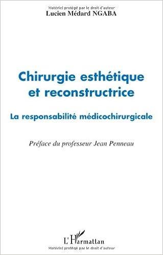 Livre gratuits en ligne Chirurgie esthétique et reconstructrice : La responsabilité médicochirurgicale epub, pdf