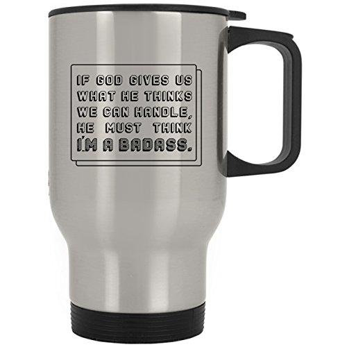 God Must Think I'M A Badass-Humor Funny Breast Cancers Womens Travel Mug