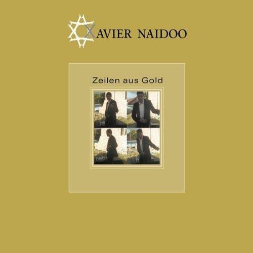 Bildergebnis für xavier naidoo zeilen aus gold