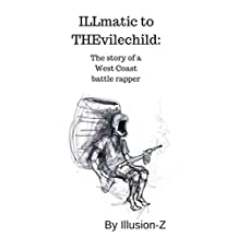 ILLMATIC to THEVILECHILD: The Story of a West Coast Battle Rapper