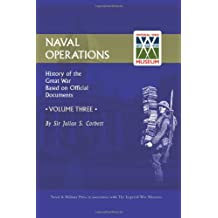 Official History Of The War. Naval Operations - Volume III: Official History Of The War. Naval Operations - Volume Iii