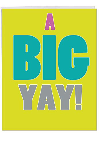 Big All Occasions Blank Appreciation Card 8.5 x 11 Inch - A Big Yay! Greeting Card with Envelope - Extra Large Funny Card - Perfect Congratulations Gift, Sentiment, and Extra Large Wishes J1439K