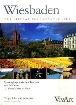 Vivat Wiesbaden: Spaziergänge zwischen Tradition und Moderne Broschiert – 1. Dezember 2005 Miriam Becker Dirk Becker Universum Verlag 3898691411