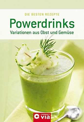 Powerdrinks. Variationen aus Obst und Gemüse