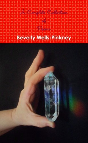 A Complete Collection of Poems by Beverly Wells-Pinkney