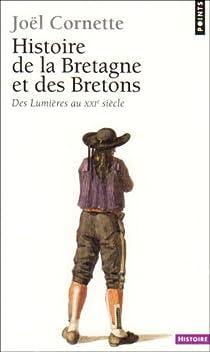 Histoire de la Bretagne et des Bretons. Tome 2, Des Lumières au XXIe siècle par Cornette