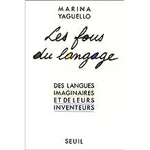 Fous du langage: Des langues imag. & leurs inventeurs