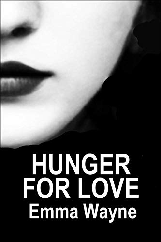 Hunger for Love: An Erotic Tale of Lesbian Submission