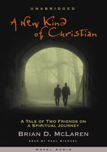 A New Kind of Christian: A Tale of Two Friends on a Spiritual Journey - MP3 ebook