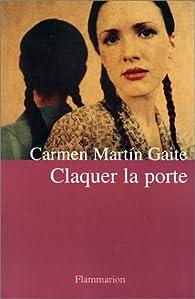 Claquer la porte par Carmen Martín Gaite