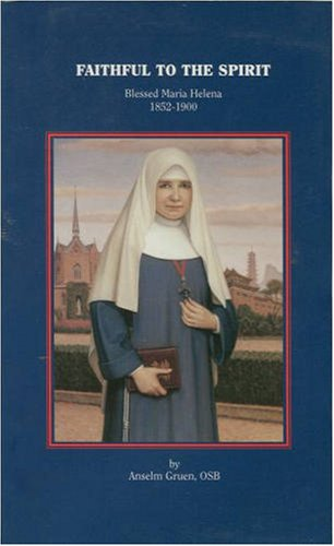 Faithful to the Spirit: Blessed Maria Helena, 1852-1900 (Grün G)
