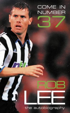 Come in Number 37: Rob Lee: The Autobiography ebook
