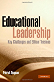 Educational Leadership: Key Challenges and Ethical Tensions