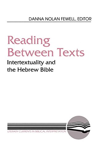 Reading between Texts: Intertextuality and the Hebrew Bible (Literary Currents in Biblical Interpretation) by Brand: Westminster John Knox Press