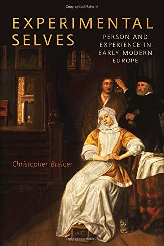 Experimental Selves: Person and Experience in Early Modern Europe