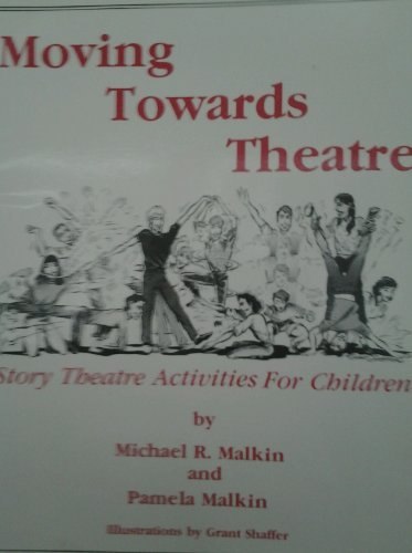 Moving Toward's Theatre: Story Theatre Activities for Children