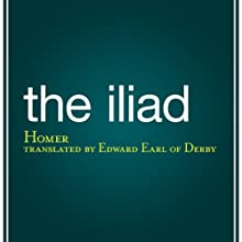 The Iliad Audiobook by  Homer,  Edward, Earl of Derby - translator Narrated by Dikran Tulaine