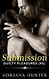 Submission: Guilty Pleasures #3 (BBW Erotic Romance)