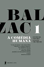 """A Comédia Humana - v. 1 (A vida de Balzac, Ao """"Chat-qui-pelote"""", O baile de Sceaux, Memórias de duas jovens es"""