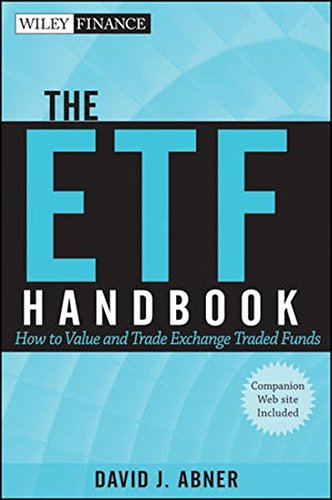The ETF Handbook, + website: How to Value and Trade Exchange Traded Funds by Wiley