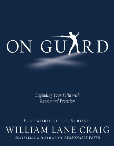 On Guard: Defending Your Faith with Reason and - Mall Stores Bozeman