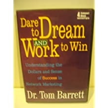Dare to Dream and Work to Win by Dr. Tom Barrett