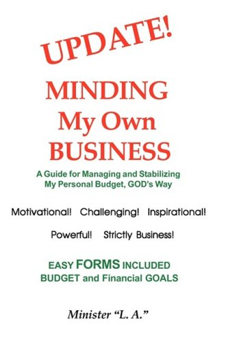 Download UPDATE! Minding My Own Business, A Guide for Managing and Stabilizing My Personal Budget, God's Way ebook