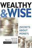 img - for Wealthy and Wise: Secrets About Money by Neuberger Berman (2002-10-11) book / textbook / text book