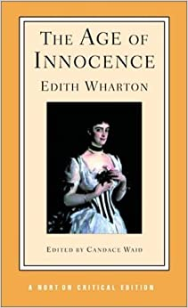 The Age of Innocence (Norton Critical Editions) by Wharton, Edith, Waid, Candace (2003)