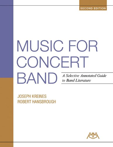 - Music for Concert Band: A Selective Annotated Guide to Band Literature
