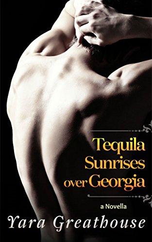 Tequila Sunrises over Georgia (a Novella)