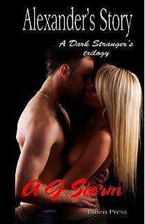 Alexanders Story: A Dark Strangers Trilogy (Volume ...