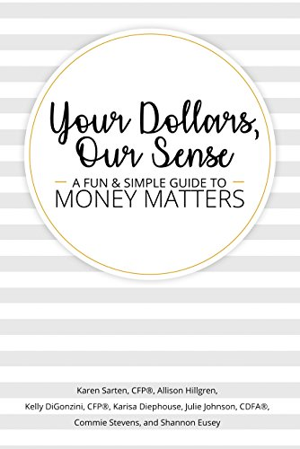 Your Dollars, Our Sense: A Fun & Simple Guide To Money Matters by Alli Hillgren & Others ebook deal