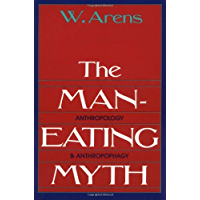 The Man-Eating Myth: Anthropology and Anthropophagy (Oxford University Press Paperback Galaxy Book)