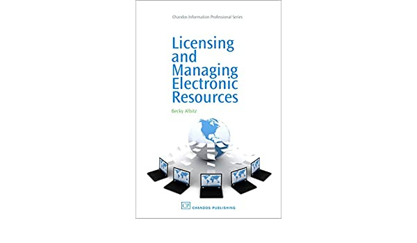 Managing Electronic Resources in Technical Services
