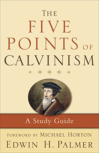 The Five Points of Calvinism: A Study Guide cover